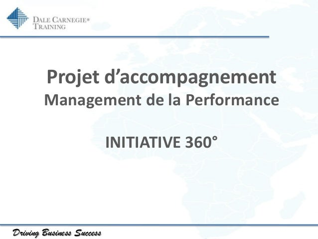 Projet d'accompagnement Management de la Performance INITIATIVE 360°  Driving Business Success