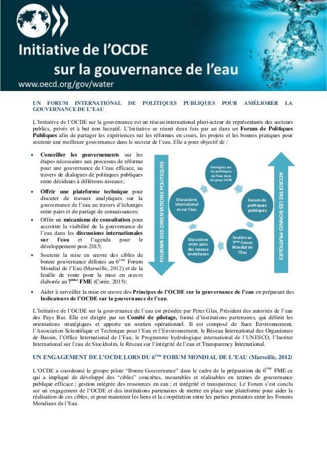 UN FORUM INTERNATIONAL DE POLITIQUES PUBLIQUES POUR AMÉLIORER LA GOUVERNANCE DE L'EAU L'Initiative de l'OCDE sur la gouver...