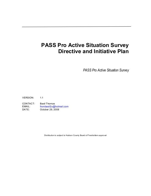 PASS Pro Active Situation SurveyDirective and Initiative PlanPASS Pro Active Situation SurveyVERSION: 1.1CONTACT: Basil Th...