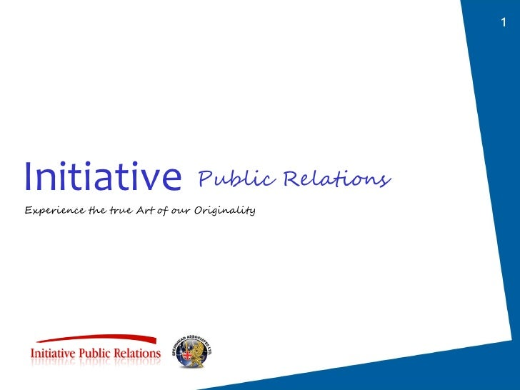 1     Initiative Public Relations Experience the true Art of our Originality