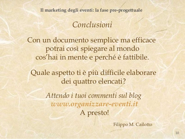 Il marketing degli eventi: la fase pre-progettuale                   ConclusioniCon un documento semplice ma efficace     ...