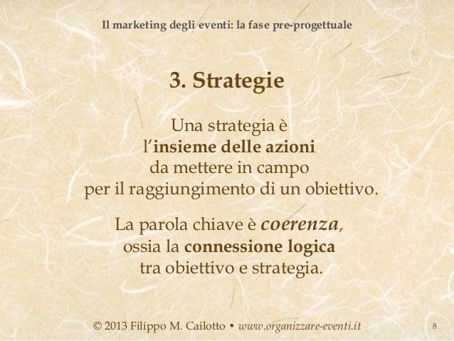 Il marketing degli eventi: la fase pre-progettuale                3. Strategie             Una strategia è         l'insie...