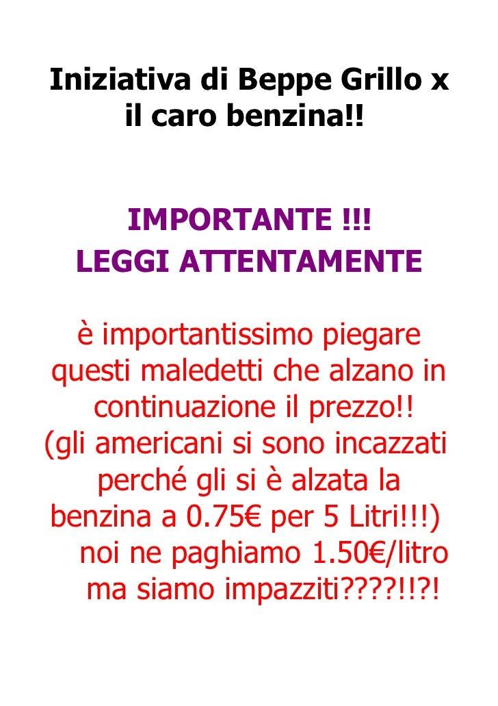 Iniziativa di Beppe Grillo x     il caro benzina!!     IMPORTANTE !!!  LEGGI ATTENTAMENTE   è importantissimo piegare ques...