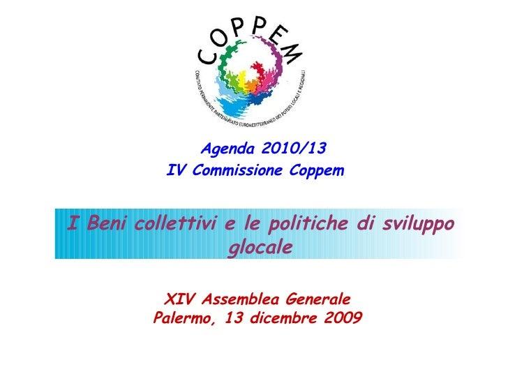 Agenda 2010/13            IV Commissione Coppem   I Beni collettivi e le politiche di sviluppo                   glocale  ...