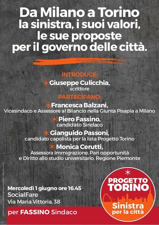PROGETTO TORINO Sinistra per la città Mercoledì 1 giugno ore 16.45 SocialFare Via Maria Vittoria, 38 per FASSINO Sindaco D...
