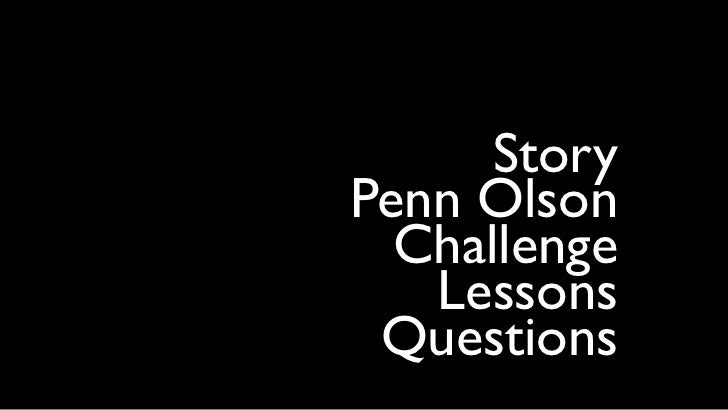 StoryPenn Olson  Challenge   Lessons Questions