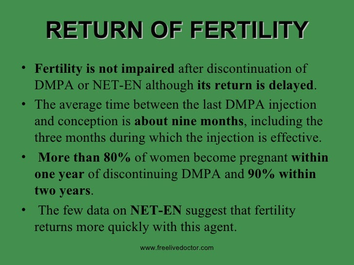 RETURN OF FERTILITY <ul><li>Fertility is not impaired  after discontinuation of DMPA or NET-EN although  its return is del...