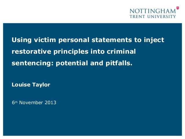 Using victim personal statements to inject restorative principles into criminal sentencing: potential and pitfalls. Louise...