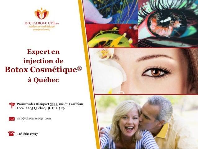 Expert en injection de Botox Cosmétique® à Québec Promenades Beauport 3333, rue du Carrefour Local A205 Québec, QC G1C 5R9...