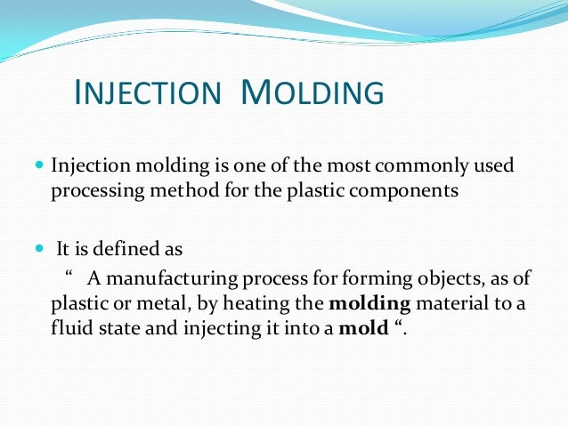 an examination of the process of injection molding Of analysis could be incorrect the injection molding of fiber-reinforced  thermoplastics is a complicated process the reinforced composites don't  possess.