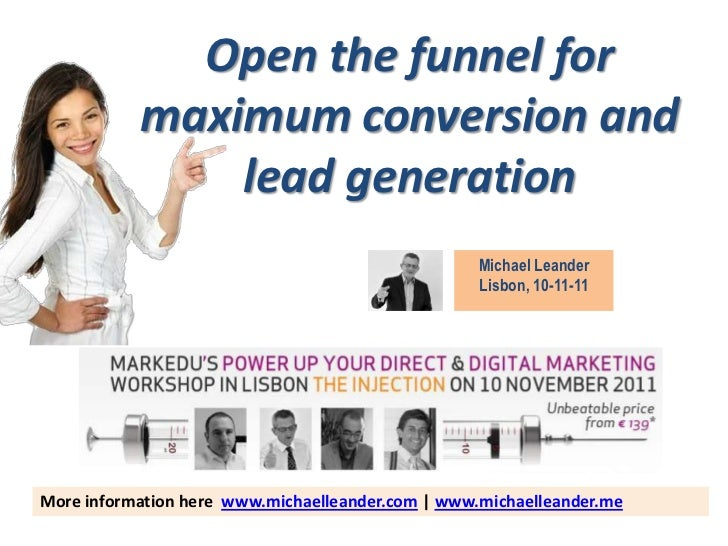 Open the funnel for           maximum conversion and               lead generation                                        ...