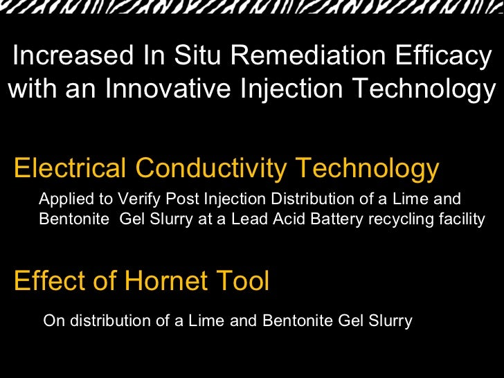 Electrical Conductivity Technology  Effect of Hornet Tool Increased In Situ Remediation Efficacy with an Innovative Inject...