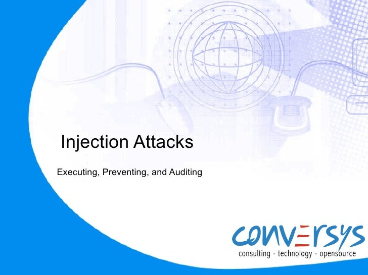 Injection AttacksExecuting, Preventing, and Auditing