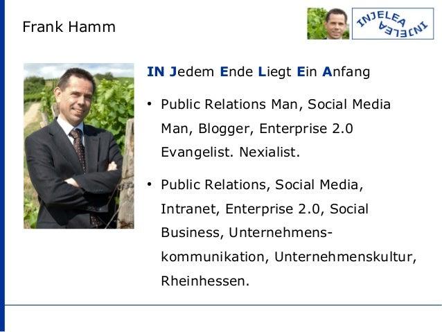 Frank Hamm IN Jedem Ende Liegt Ein Anfang ● Public Relations Man, Social Media Man, Blogger, Enterprise 2.0 Evangelist. Ne...