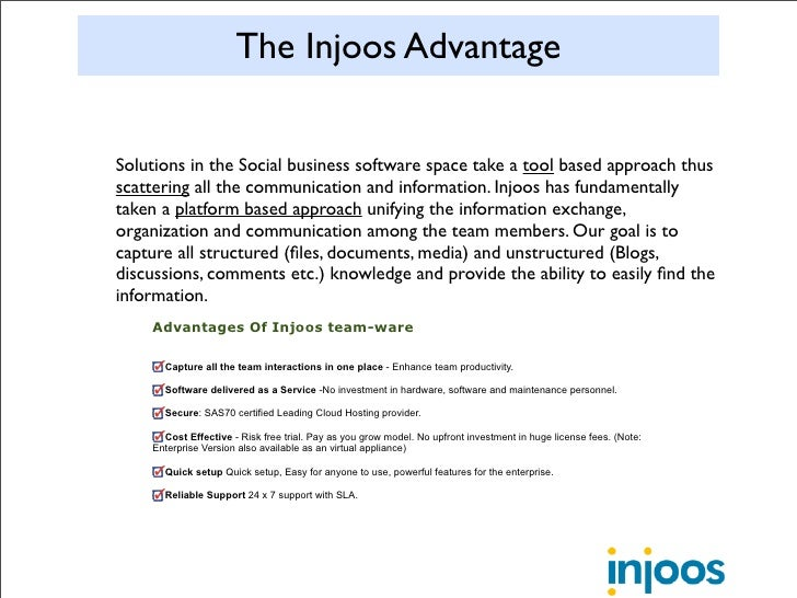 The Injoos Advantage   Solutions in the Social business software space take a tool based approach thus scattering all the ...