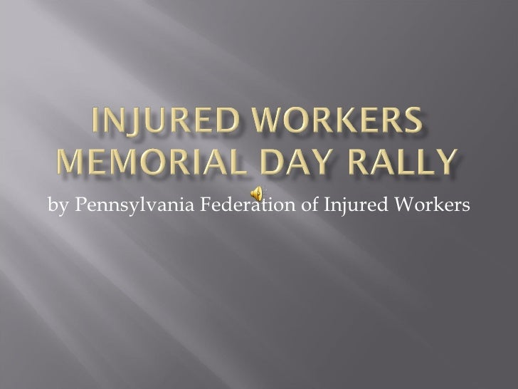 by Pennsylvania Federation of Injured Workers