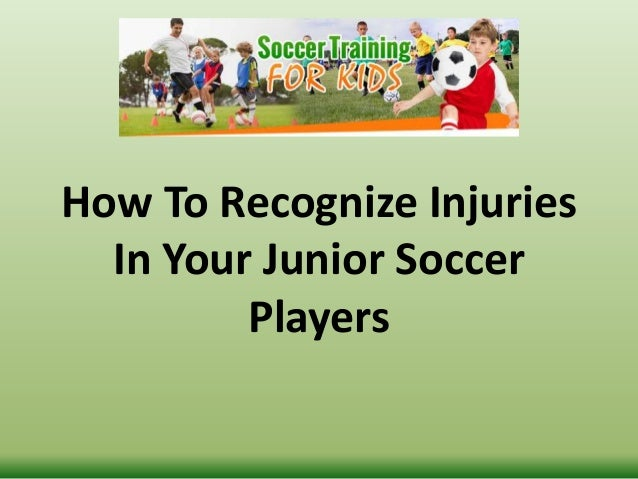 How To Recognize Injuries In Your Junior Soccer Players
