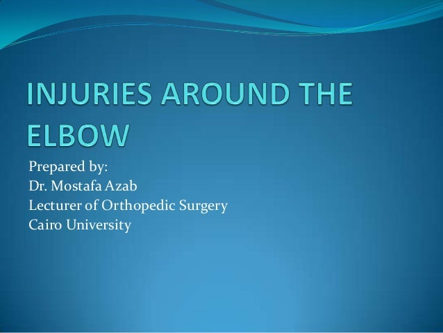 Prepared by: Dr. Mostafa Azab Lecturer of Orthopedic Surgery Cairo University