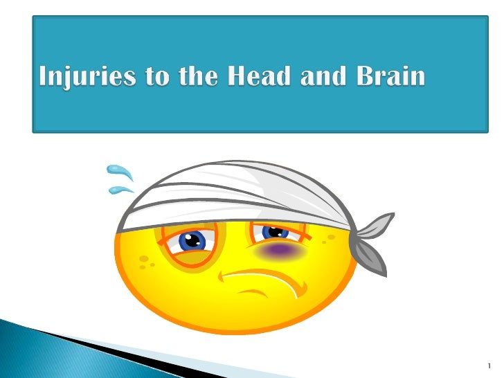 1<br />Injuries to the Head and Brain<br />