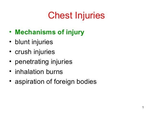 Chest Injuries•   Mechanisms of injury•   blunt injuries•   crush injuries•   penetrating injuries•   inhalation burns•   ...