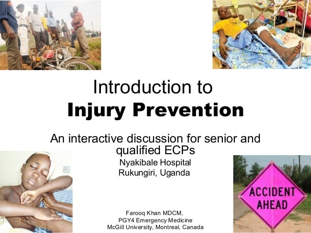 Introduction to Injury Prevention An interactive discussion for senior and qualified ECPs Nyakibale Hospital Rukungiri, Ug...