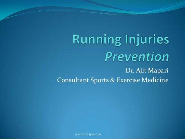Dr. Ajit Mapari Consultant Sports & Exercise Medicine www.fit2sport.in