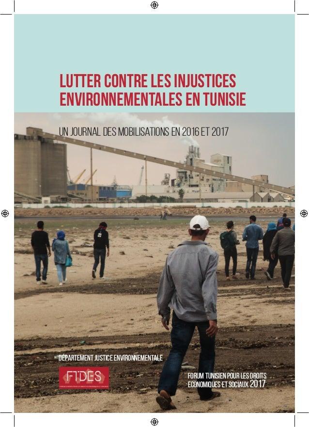 Lutter contre les injustices environnementales en Tunisie ForumTunisienpourlesDroits EconomiquesetSociaux2017 Département ...