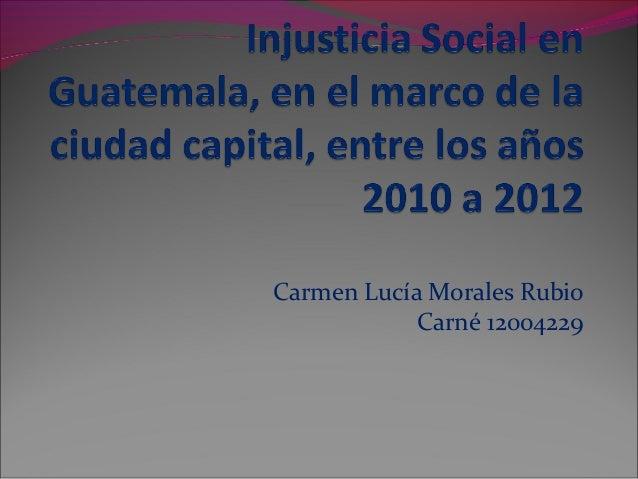 Carmen Lucía Morales Rubio            Carné 12004229