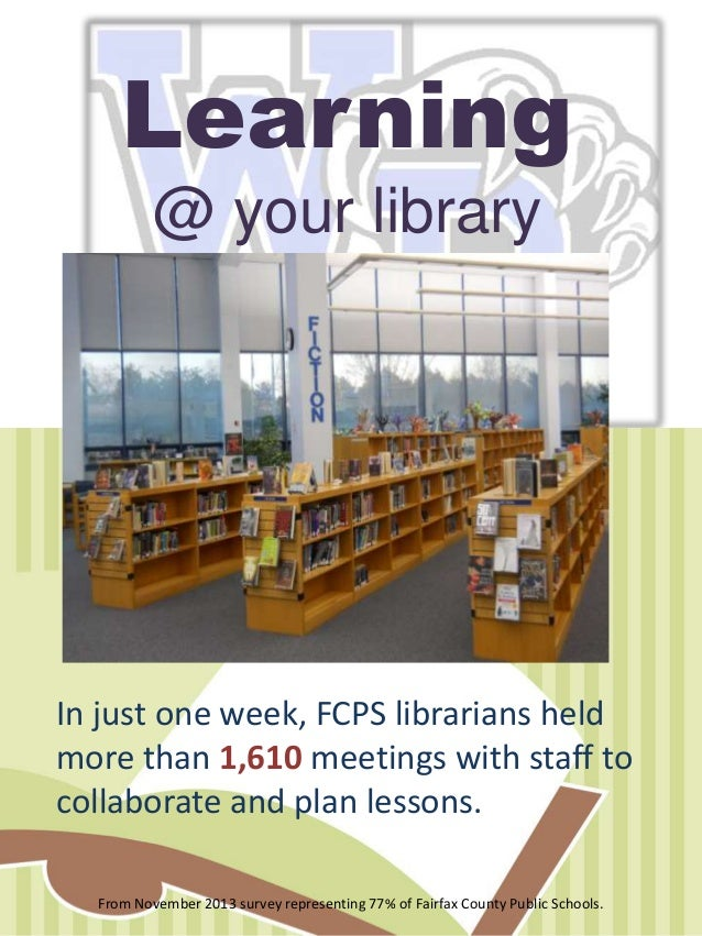 Learning @ your library  In just one week, FCPS librarians held more than 1,610 meetings with staff to collaborate and pla...