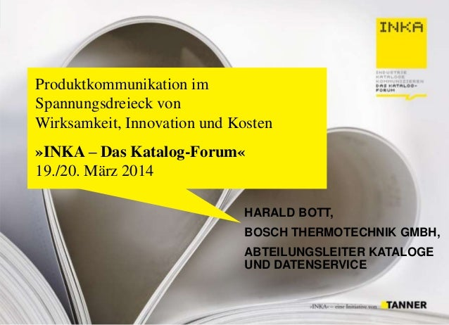 Produktkommunikation im Spannungsdreieck von Wirksamkeit, Innovation und Kosten »INKA – Das Katalog-Forum« 19./20. März 20...