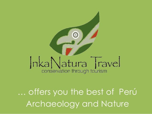 … offers you the best of PerúArchaeology and Nature