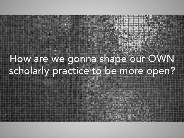 Open Practice: Cheers & Challenges for Connected Scholarship Slide 3