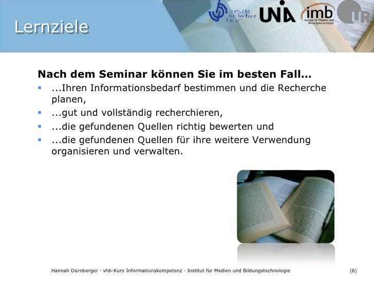 Lernziele<br />Nach dem Seminar können Sie im besten Fall…<br />...Ihren Informationsbedarf bestimmen und die Recherche pl...