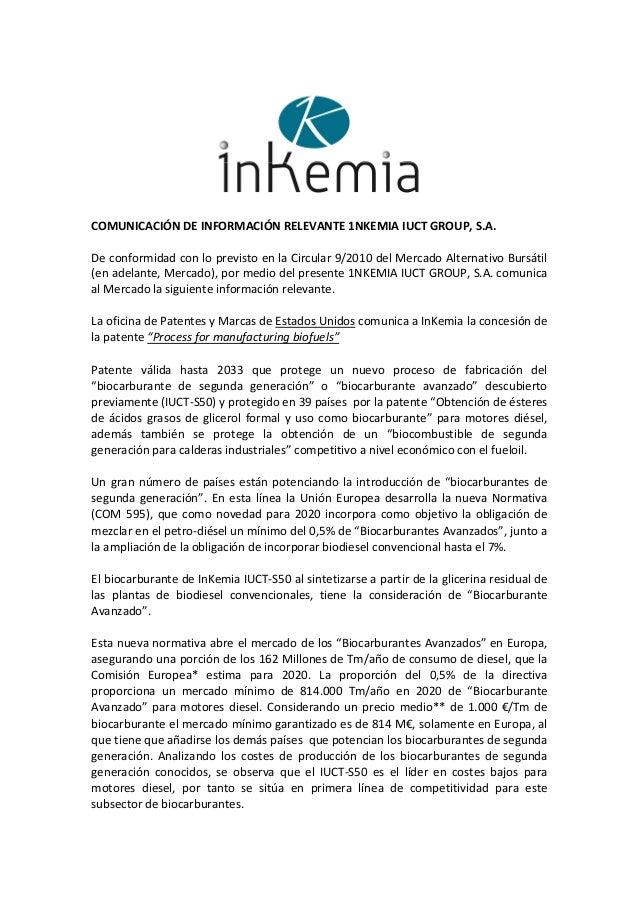 COMUNICACIÓN DE INFORMACIÓN RELEVANTE 1NKEMIA IUCT GROUP, S.A. De conformidad con lo previsto en la Circular 9/2010 del Me...
