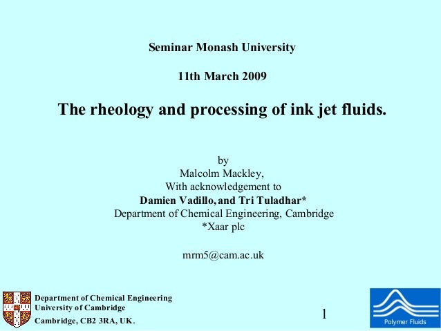 Seminar Monash University                                     11th March 2009     The rheology and processing of ink jet f...
