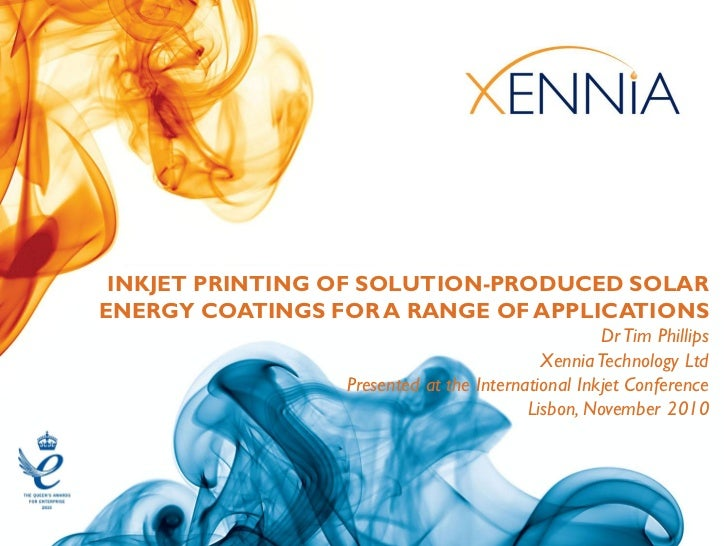 INKJET PRINTING OF SOLUTION-PRODUCED SOLARENERGY COATINGS FOR A RANGE OF APPLICATIONS                                     ...