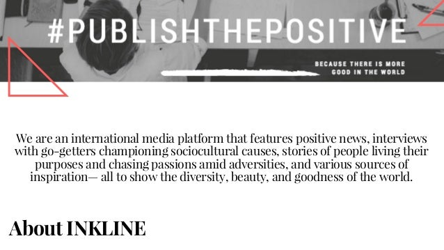 About INKLINE We are an international media platform that features positive news, interviews with go-getters championing s...