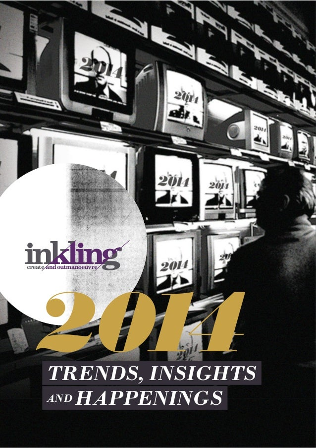 2014  TRENDS, INSIGHTS AND HAPPENINGS