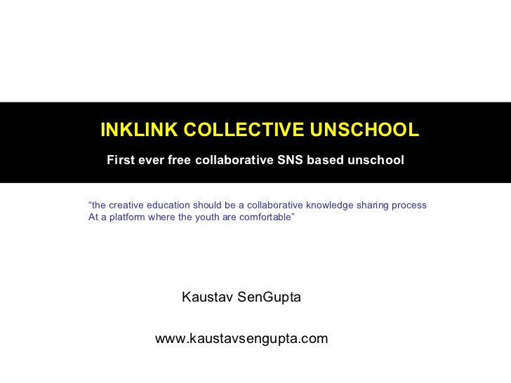 """INKLINK COLLECTIVE UNSCHOOL    First ever free collaborative SNS based unschool""""the creative education should be a collabo..."""
