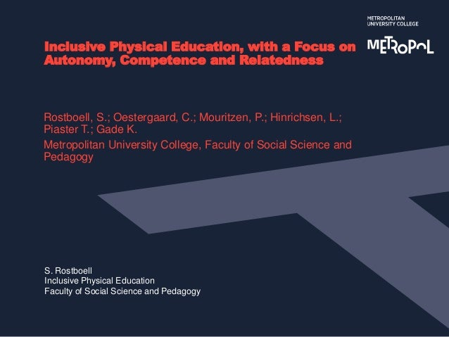 S. Rostboell Inclusive Physical Education Faculty of Social Science and Pedagogy Inclusive Physical Education, with a Focu...