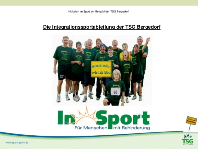 Inklusion im Sport am Beispiel der TSG Bergedorf Die Integrationssportabteilung der TSG Bergedorf