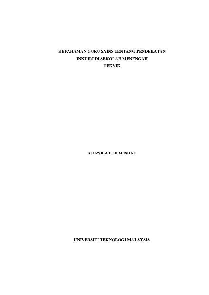 KEFAHAMAN GURU SAINS TENTANG PENDEKATAN      INKUIRI DI SEKOLAH MENENGAH                TEKNIK          MARSILA BTE MINHAT...