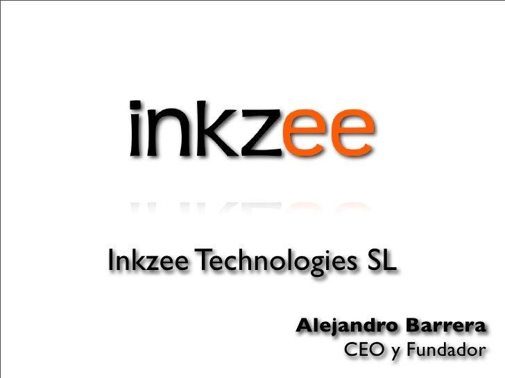 Inkzee Technologies SL               Alejandro Barrera                   CEO y Fundador