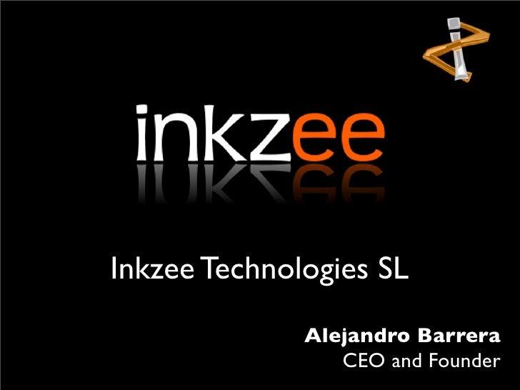Inkzee Technologies SL               Alejandro Barrera                  CEO and Founder