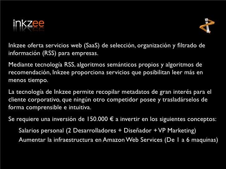 Inkzee oferta servicios web (SaaS) de selección, organización y filtrado de información (RSS) para empresas. Mediante tecno...