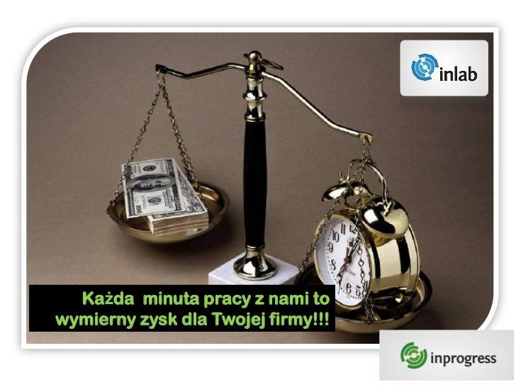 Każda minuta pracy z nami towymierny zysk dla Twojej firmy!!!