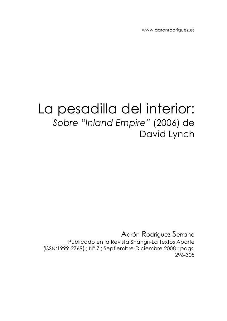 """www.aaronrodriguez.es     La pesadilla del interior:    Sobre """"Inland Empire"""" (2006) de                       David Lynch ..."""