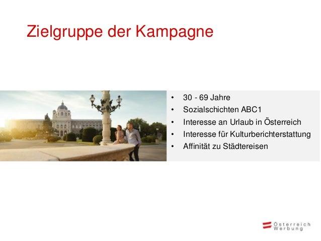 Zielgruppe der Kampagne                 •   30 - 69 Jahre                 •   Sozialschichten ABC1                 •   Int...