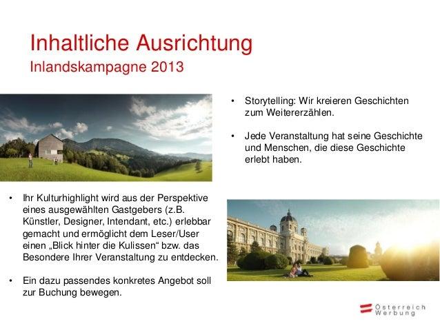 Inhaltliche Ausrichtung     Inlandskampagne 2013                                                    •   Storytelling: Wir ...