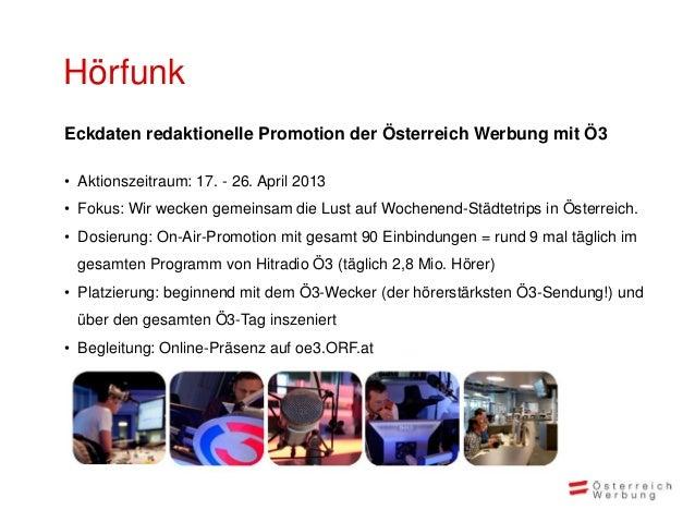 HörfunkEckdaten redaktionelle Promotion der Österreich Werbung mit Ö3• Aktionszeitraum: 17. - 26. April 2013• Fokus: Wir w...